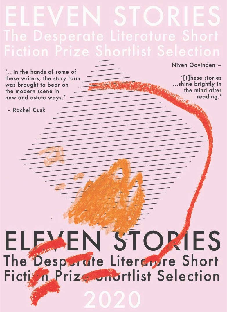 Eleven Stories 2020, The Desperate Literature Short Fiction Prize Shortlist Selection