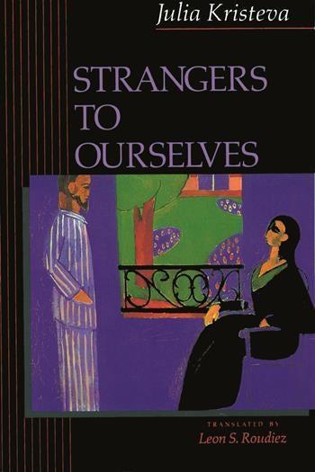 Strangers to Ourselves Julia Kristeva